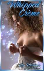 Whipped Creme, a Lot's Cave eBook by Lily Weidner